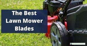 The best lawn mower blades