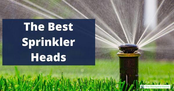 the best sprinkler heads