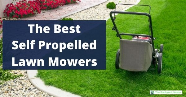 The best self propelled lawn mowers under $300