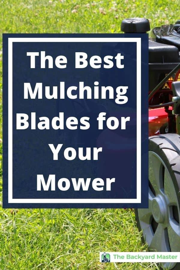 The best lawn mower mulching blades