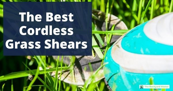 Best cordless grass shears reviews and recommendations