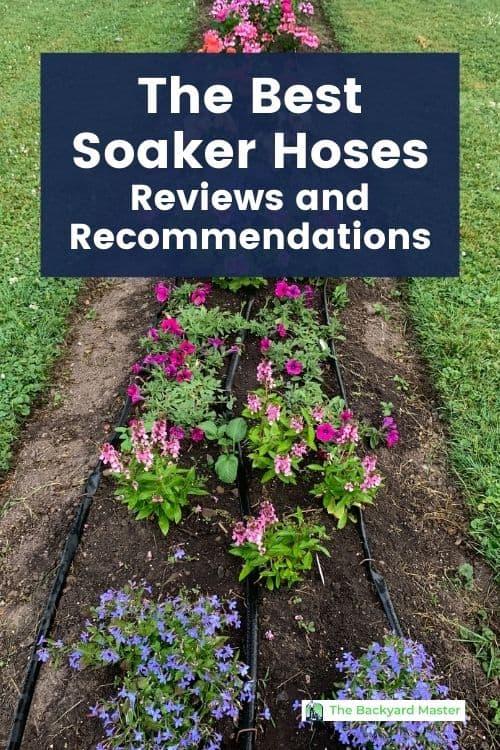 Soaker hose in flower bed; The best soaker hoses