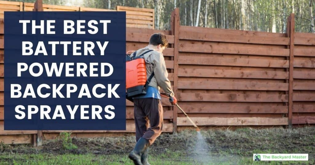 THE BEST BATTERY POWERED BACKPACK SPRAYERS
