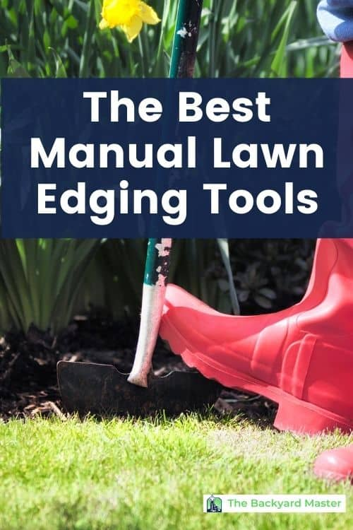 Red garden boots pressing an edger into the grass with text: The best manual lawn edging tools