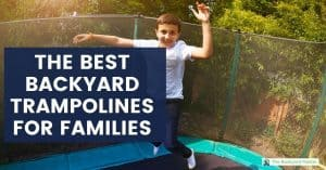 A boy jumping on a trampoline. Text: The Best Backyard Trampolines for Families
