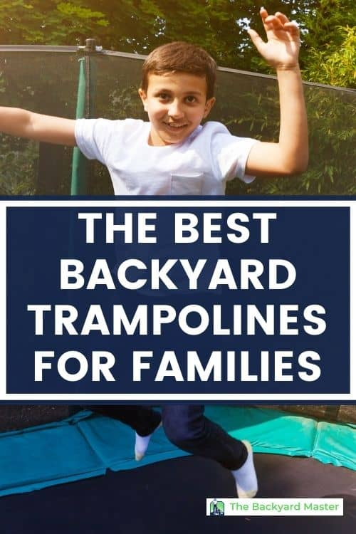 The best backyard trampolines for families : reviews and suggestions