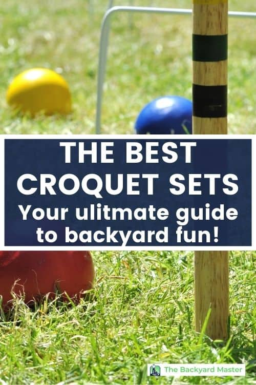 The best croquet sets. Your ultimate guide to backyard fun.