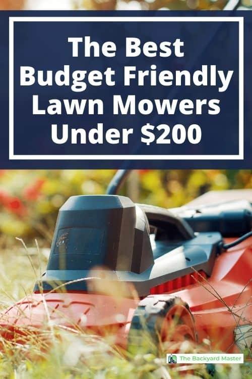 Best budget friendly lawn mowers under $200