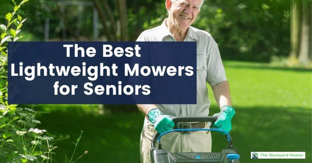 best lightweight lawn mowers for elderly