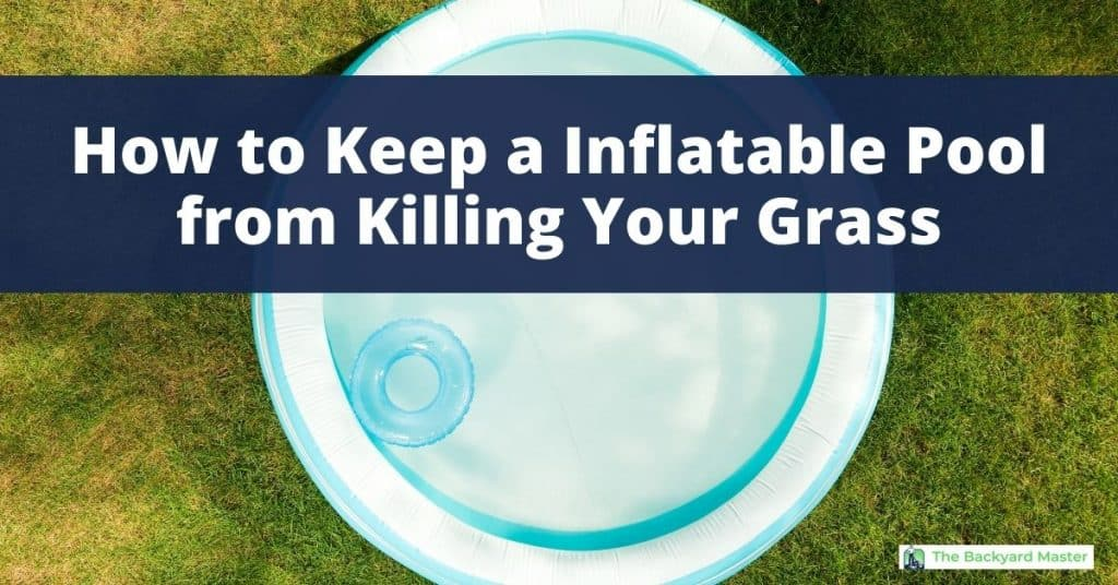 How to keep inflatable pool from killing grass.